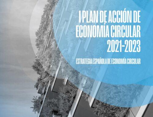 El Gobierno aprueba el I Plan de Acción de Economía Circular con medidas específicas al sector
